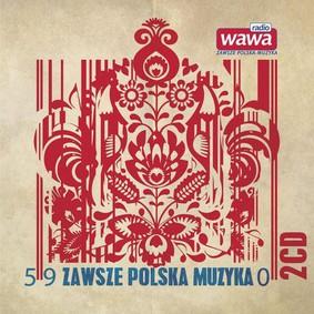 Various Artists - Radio Wawa: Zawsze polska muzyka