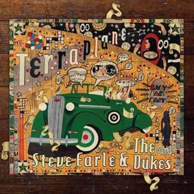 Steve Earle, The Dukes - Terraplane