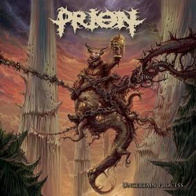 Prion - Uncertain Process