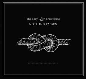 The Body - Nothing Passes
