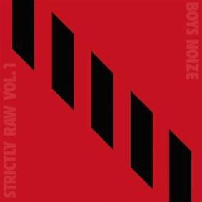 Boys Noize - Strictly Raw [EP]