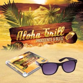 Proceente & Bleiz - Aloha-Grill