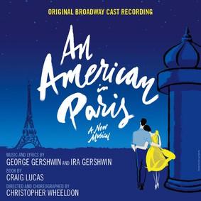 Christopher Wheeldon, The Royal Ballet - Gershwin: An American In Paris (Original Broadway Cast Recording)