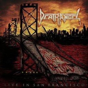 Death Angel - The Bay Calls For Blood - Live In San Francisco [Live]