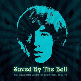 Robin Gibb - Saved By The Bell: The Collected Works Of Robin Gibb 1968-1970