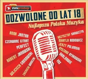 Various Artists - Dozwolone od lat 18: Najlepsza polska muzyka