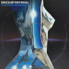 Grizzlee/DrySkull - Stadium Regenesis