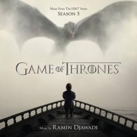Ramin Djawadi - Gra o Tron - sezon 5 / Ramin Djawadi - Game of Thrones - season 5