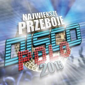 Various Artists - Disco Polo: Największe przeboje 2015