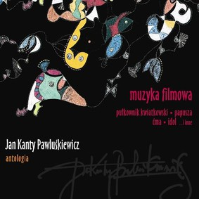 Various Artists - Jan Kanty Pawluśkiewicz - Antologia. Volume 11: Muzyka filmowa
