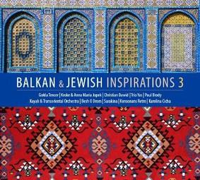 Various Artists - Balkan & Jewish Inspirations 3