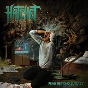Hatchet - Fear Beyond Lunacy