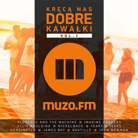 Various Artists - Muzo.FM: Kręcą nas dobre kawałki. Volume 1