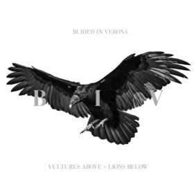 Buried In Verona - Vultures Above, Lions Below