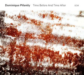 Dominique Pifarély - Time Before And Time After