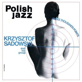 Krzysztof Sadowski - Three Thousand Points