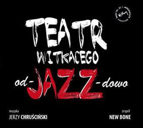 New Bone - Teatr Witkacego od-JAZZ-dowo