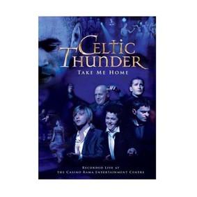 Celtic Thunder - Take Me Home [DVD]