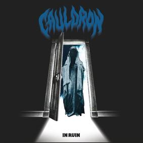 Cauldron - In Ruin