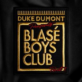 Duke Dumont - Blasé Boys Club Part 1 [EP]