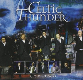 Celtic Thunder - The Show. Act Two