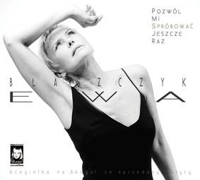 Ewa Błaszczyk - Pozwól mi spróbować jeszcze raz