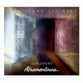 Stanisława Celińska - Atramentowa - Suplement
