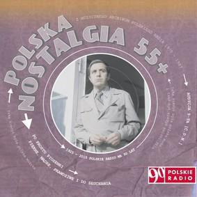 Various Artists - Polska Nostalgia 55+. Audycja 9