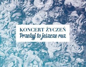 Various Artists - Koncert życzeń: Przeżyj to jeszcze raz