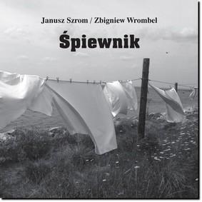 Janusz Szrom, Zbigniew Wrombel - Śpiewnik