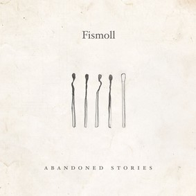 Fismoll - Abandoned Stories