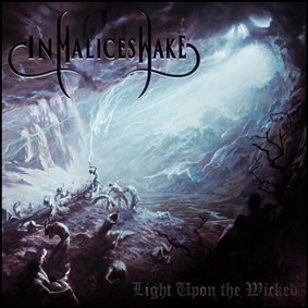 In Malice's Wake - Light Upon The Wicked