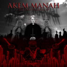 Akem Manah - The Twisted Rites [EP]