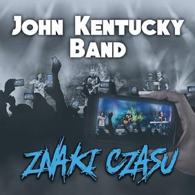 John Kentucky Band - Znaki czasu