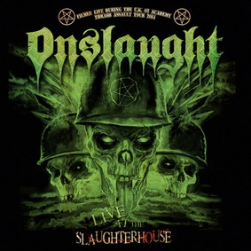 Onslaught - Live At The Slaughterhouse [Live]