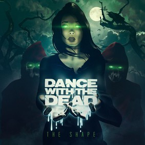 Dance With The Dead - The Shape