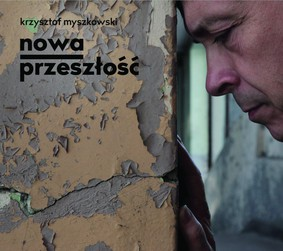 Krzysztof Myszkowski - Nowa przeszłość