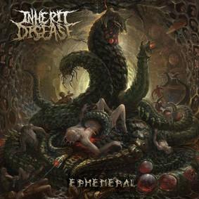 Inherit Disease - Ephemeral