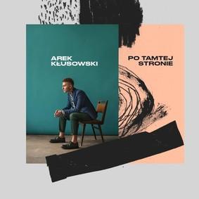Arek Kłusowski - Po tamtej stronie