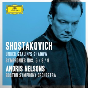 Andris Nelsons - Shostakovich: Under Stalin's Shadow - Symphonies Nos. 5, 8 & 9