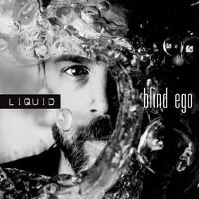 Blind Ego - Liquid