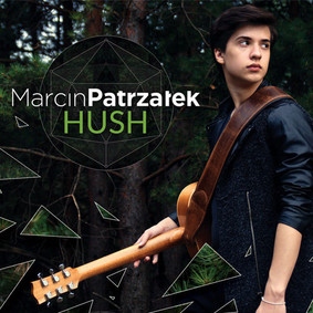 Marcin Patrzałek - Hush (2016)