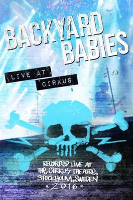 Backyard Babies - Live at Cirkus [DVD]