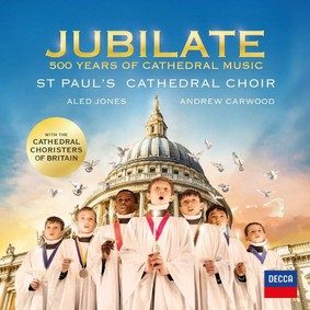 St Pauls's Cathedral Choir - Jubilate: 500 Year Of Cathedral Music