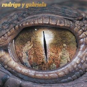 Rodrigo Y Gabriela - Rodrigo y Gabriela (10th Anniversary Re-Issue)