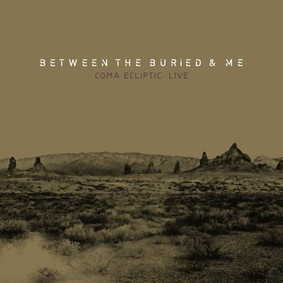 Between The Buried And Me - Coma Ecliptic: Live