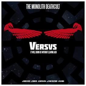 The Monolith Deathcult - Versus 1