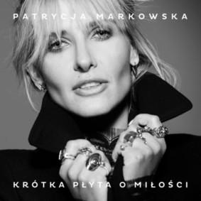 Patrycja Markowska - Krótka płyta o miłości