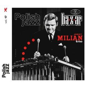 Jerzy Milian Trio - Bazaar - Polish Jazz. Volume 17