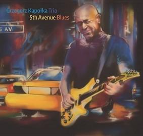 Grzegorz Kapołka Trio - 5th Avenue Blues